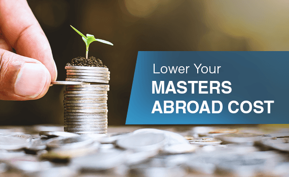 How to lower your masters abroad cost?