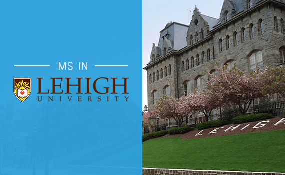 Why should I pursue MS in Lehigh University?