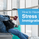 How to have a stress free immigration?