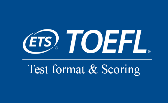 About the TOEFL Exam | Test Format, Scoring, Fees