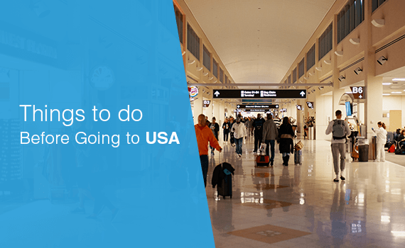Things to do before going to USA for Higher Studies