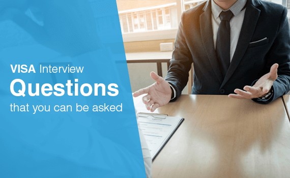 What VISA interview questions can I be asked?