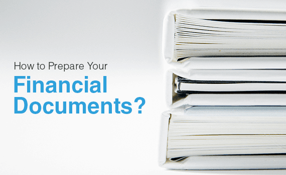 How to prepare your financial documents ?