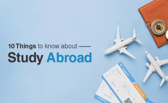 What are the things to know about study abroad?