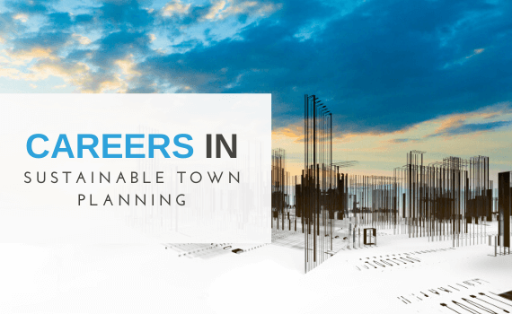 Career in Sustainable Town Planning