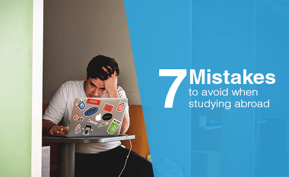 Mistakes to avoid when studying abroad